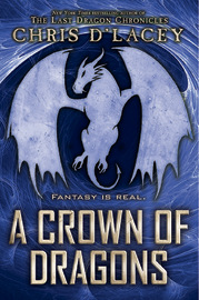 A Crown of Dragons (Ufiles #3) by Chris D'Lacey