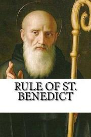 Rule of St. Benedict by St.Benedict
