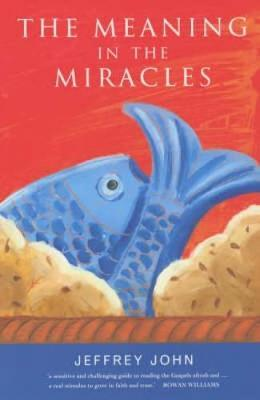 The Meaning in the Miracles by Jeffrey John