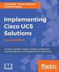 Implementing Cisco UCS Solutions - by Anuj Modi image
