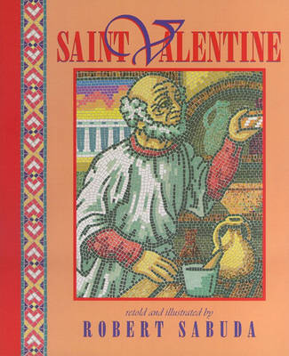 Saint Valentine by Robert Sabuda