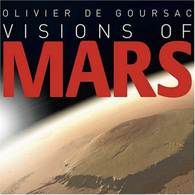 Visions of Mars by Olivier de Goursac