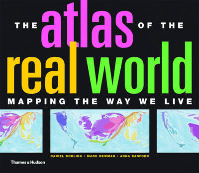 Atlas of the Real World: Mapping the Way We Live by Daniel Dorling image