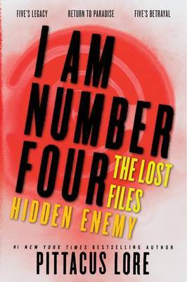 I Am Number Four: The Lost Files: Hidden Enemy by Pittacus Lore image