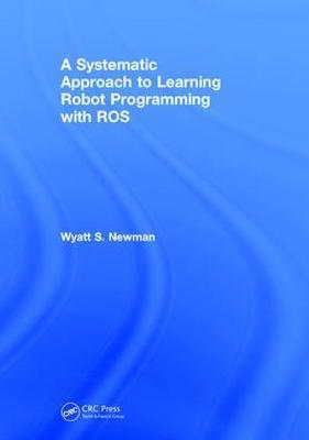 A Systematic Approach to Learning Robot Programming with ROS by Wyatt Newman image