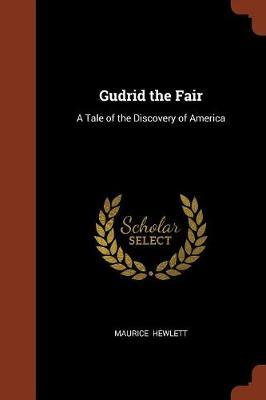 Gudrid the Fair by Maurice Hewlett image