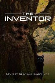 The Inventor by Beverly Blackman-Mounce