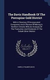 The Davis Handbook of the Porcupine Gold District by Harold Palmer Davis image
