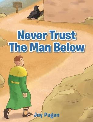 Never Trust the Man Below by Jay Pagan
