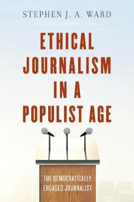 Ethical Journalism in a Populist Age by Stephen J.A. Ward image