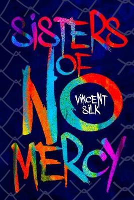 Sisters of No Mercy by Vincent Silk