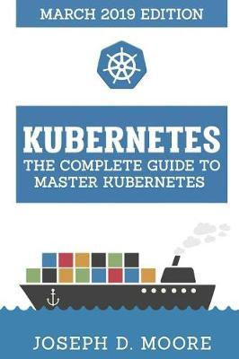 Kubernetes by Joseph D Moore