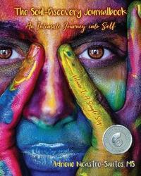 The Soul-Discovery Journalbook by Adriene Nicastro-Santos