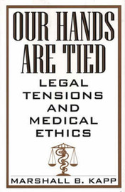 Our Hands Are Tied by Marshall Kapp