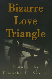 Bizarre Love Triangle by Timothy H. Sexton image