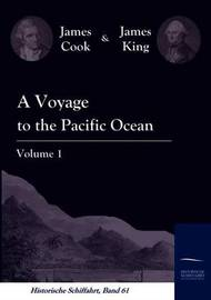 A Voyage to the Pacific Ocean Vol. 1 by James King