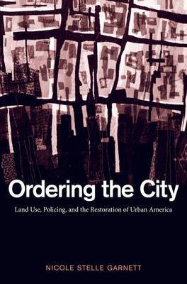 Ordering the City by Nicole Stelle Garnett image