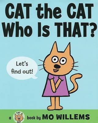 Cat the Cat, Who Is That? by Mo Willems image