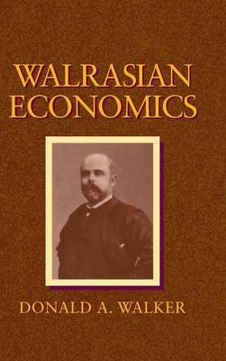 Walrasian Economics by Donald A. Walker