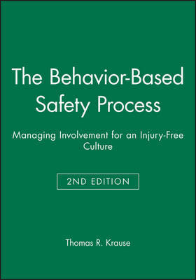 The Behavior-Based Safety Process by Thomas R Krause