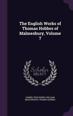 The English Works of Thomas Hobbes of Malmesbury, Volume 7 by Homer image