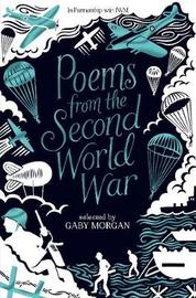 Poems from the Second World War by Gaby Morgan