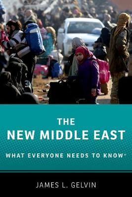 The New Middle East by James L Gelvin