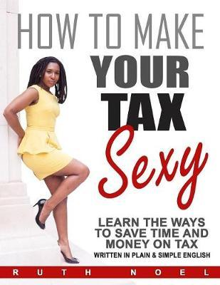 How to Make Your Tax Sexy by Ruth Noel image