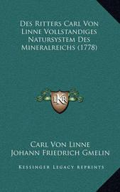 Des Ritters Carl Von Linne Vollstandiges Natursystem Des Mineralreichs (1778) by Carl von Linne