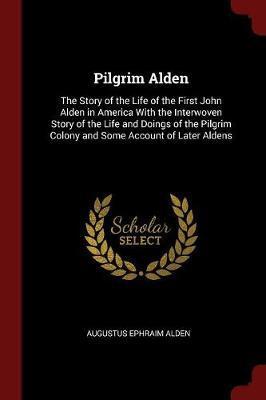 Pilgrim Alden by Augustus Ephraim Alden