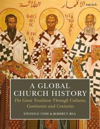 A Global Church History by Steven D Cone