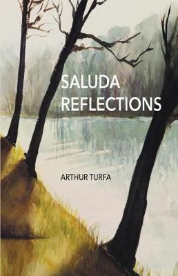 Saluda Reflections by Arthur Turfa
