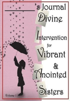D.I.V.A.S. Journal Divine Intervention for Vibrant & Anointed Sisters by Si-Meon Russ