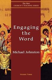 Engaging the Word by Michael Johnston