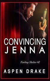 Convincing Jenna by Aspen Drake