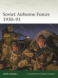 Soviet Airborne Forces 1930-91 by David Campbell