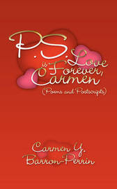 P.S. - Love is Forever, Carmen by Carmen Y. Barron-Perrin image