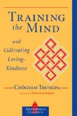 Training Mind/Cultivating Love by Trungpa Tulku Chogyam Trungpa