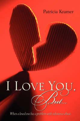 I Love You, But... by Patricia Kramer