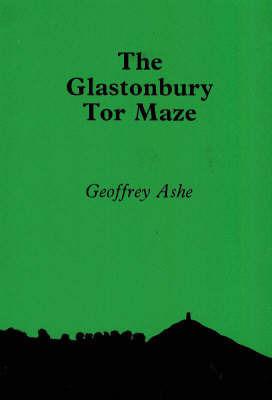 The Glastonbury Tor Maze by Geoffrey Ashe