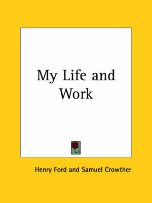 My Life and Work (1922) by Henry Ford