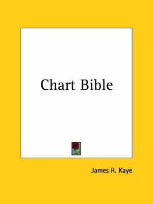 Chart Bible (1911) by James R. Kaye