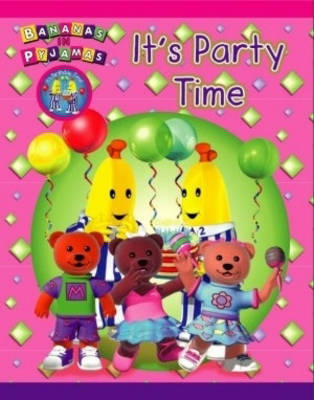 It's Party Time! by Bananas in Pyjamas