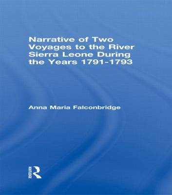 Narrative of Two Voyages to the River Sierra Leone During the Years 1791-1793 by Anna Maria Falconbridge