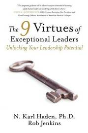 The 9 Virtues of Exceptional Leaders by N Karl Haden