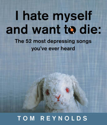 I Hate Myself and Want to Die by Tom Reynolds image