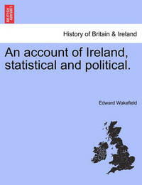 An Account of Ireland, Statistical and Political.Vol.II by Edward Wakefield