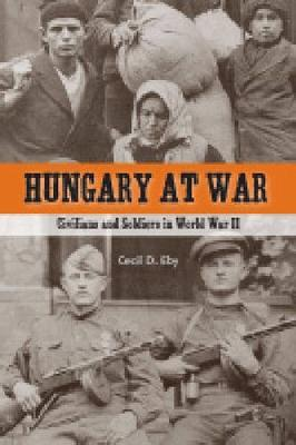 Hungary at War by Cecil D Eby image