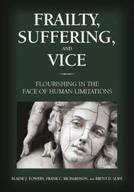 Frailty, Suffering, and Vice by Frank C. Richardson