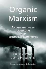 Organic Marxism by Philip Clayton